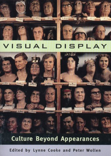 Visual Display: Culture Beyond Appearances (Discussions in Contemporary Culture, Band 10)