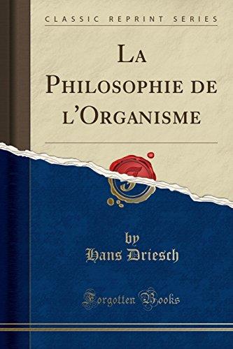 La Philosophie de l'Organisme (Classic Reprint) par Hans Driesch