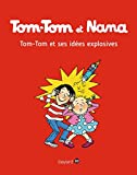 Tom-Tom et Nana - T02 - Tom-Tom et ses idées explosives (French Edition)