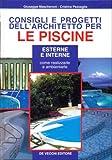 Consigli e progetti dell'architetto per le piscine esterne e interne