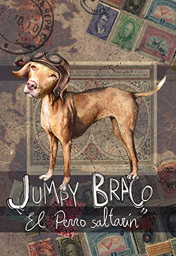 Jumpy Braco. El perro saltarín: Aventuras entrañables y divertidas de la vida de un perro, contadas por él mismo. por ROCIO RODRIGUEZ RODRIGUEZ