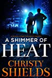 A Shimmer of Heat: A Resolution Security Novel (Resolution Security Series Book 1)