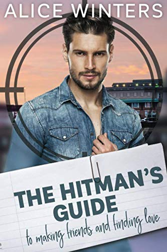 The Hitman's Guide to Making Friends and Finding Love