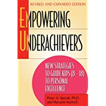 Empowering Underachievers: New Strategies to Guide Kids 8-12 to Personal Excellence