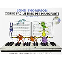 John Thompson's Corso Facilissimo Per Pianoforte: Seconda Parte (Book & CD)