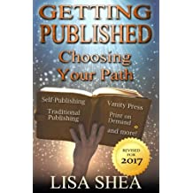 Getting Published - Choosing a Path - Traditional Publishing, Self Publishing, V: Volume 3 (Author Essentials)