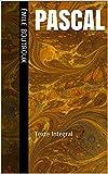 Pascal - Texte Intégral - Format Kindle - 1,99 €