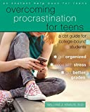 Overcoming Procrastination for Teens: A CBT Guide for College-Bound Students (Teen Instant Help)