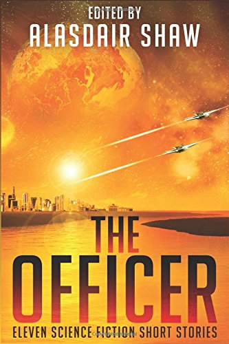 The Officer: Eleven Science Fiction Short Stories (Scifi Anthologies)