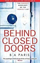 Behind Closed Doors by B. A. Paris (2016-02-11)