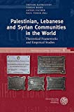 Palestinian, Lebanese and Syrian Communities in the World: Theoretical Frameworks and Empirical Studies (Intercultural S