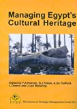 Managing Egypt's Cultural Heritage: Proceedings of the First Egyptian Cultural Heritage Organisation Conference On: Egyptian Cultural Heritage Management...
