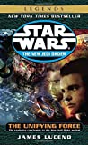 The Unifying Force: Star Wars Legends (The New Jedi Order) (Star Wars: The New Jedi Order - Legends, Band 19)