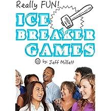 Really Fun Ice Breaker Games (Really Fun Group Games Book 2) (English Edition)