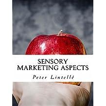Sensory Marketing Aspects: Priming, Expectations, Crossmodal Correspondences & More (English Edition)