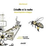 L'abeille et la ruche - Manuel d'apiculture écologique