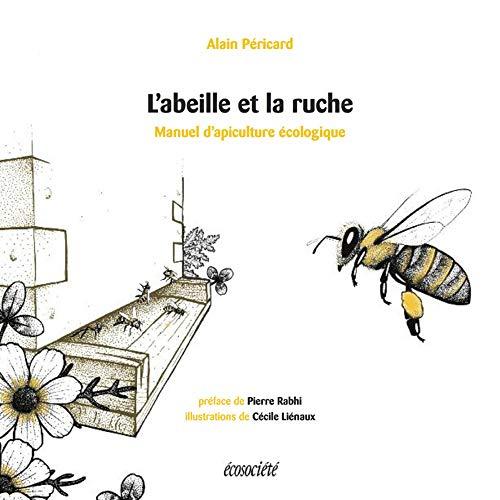 L'Abeille et la Ruche - Manuel d'Apiculture Ecologique par Pericard/Lienaux