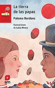 La tierra de las papas par Paloma Bordons Gangas