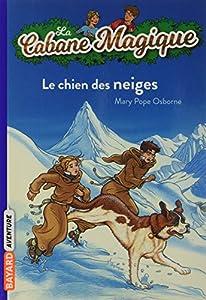 """Afficher """"Cabane magique (La) n° 41 Chien des neiges (Le)"""""""