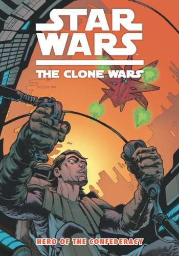 Star Wars: The Clone Wars - Hero of the Confederacy (Paperback)
