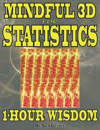 Mindful 3D for Statistics: 1-Hour Wisdom: Volume 1 por Dr. Leo Lesley