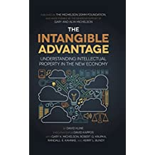 The Intangible Advantage: Understanding Intellectual Property in the New Economy (English Edition)