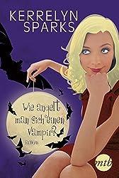 Wie angelt man sich einen Vampir? (Love at Stake 1)
