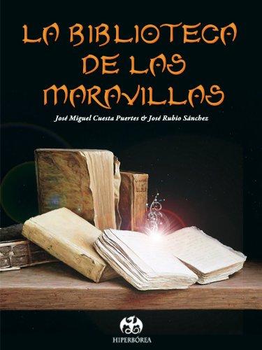 La Biblioteca de las Maravillas por José Miguel Cuesta Puertes