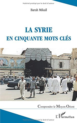La Syrie en cinquante mots clés