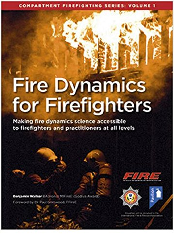 Fire Dynamics for Firefighters: Compartment Firefighting Series por Benjamin Walker