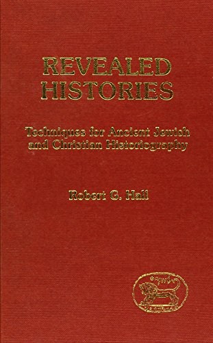 Revealed Histories: Techniques for Ancient Jewish and Christian Historiography (JSP supplement) por R.G. Hall