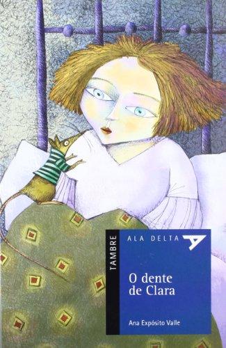 O Dente de Clara (Ala Delta (Serie Azul)) por Ana Expósito Valle