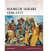 [(Mamluk 'Askari 1250-1517)] [Author: David Nicolle] published on (November, 2014)