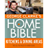 George Clarke's Home Bible: Kitchens & Dining Area: The All-You-Need-To-Know Guide
