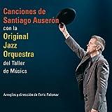 Canciones De Santiago Auserón Con La Original Jazz Orquestra