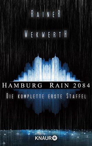 Buchseite und Rezensionen zu 'Hamburg Rain 2084. Die komplette erste Staffel: Dystopie' von Rainer Wekwerth