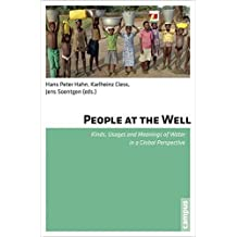 People at the Well: Kinds, Usages and Meanings of Water in a Global Perspective (2012-07-15)