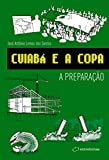 Cuiaba E A Copa - A Preparaçao