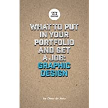 What to Put in Your Portfolio and Get a Job: Graphic Design (Know Your Onions) Paperback February 28, 2014
