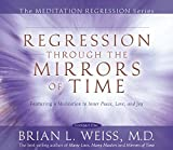 Regression Through The Mirrors Of Time (Meditation Series)
