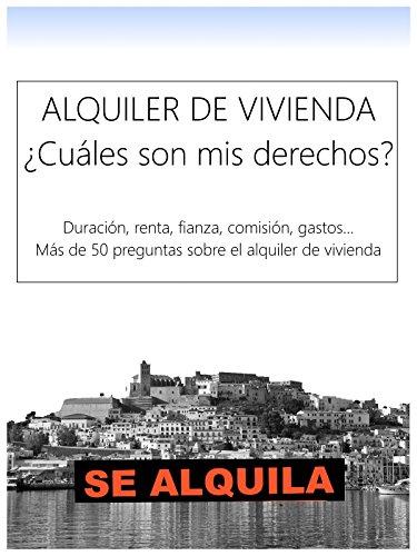 Alquiler de vivienda: ¿Cuáles son mis derechos? (Spanish Edition)