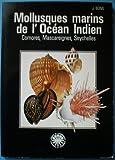 Mollusques marins de l'océan Indien: Comores, Mascareignes, Seychelles