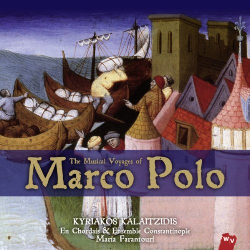 The Musical Voyages of Marco Polo / Les Voyages Musicaux de Marco Polo