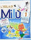 L'isola di Milù. Italiano. Per la Scuola elementare: 1