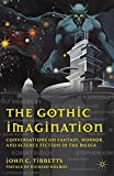 The Gothic Imagination: Conversations on Fantasy, Horror, and Science Fiction in the Media by John C. Tibbetts (2011-10-15)