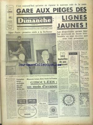 JOURNAL DU DIMANCHE (LE) [No 1159] du 09/02/1969 - GARE AUX PIEGES DES LIGNES JAUNE - CODE LA ROUTE - EDGAR FAURE - 1ERE VISITE A LA SORBONNE - TRANSPLANTATION CARDIAQUE SUR UNE FILLETTE DE 6 ANS - LA PAIX EST-ELLE POSSIBLE AU MOYEN-ORIENT PAR VICTOR FRANCO par Collectif