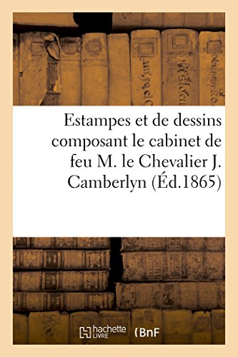 Collection d'estampes et de dessins composant le cabinet de feu M. le Chevalier J. Camberlyn par