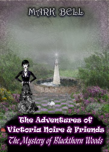 The Adventures of Victoria Noire and Friends (The Mystery of Blackthorn Woods Book 1) (English - Bell, Book Mark