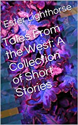 Tales From the West: A Collection of Short Stories
