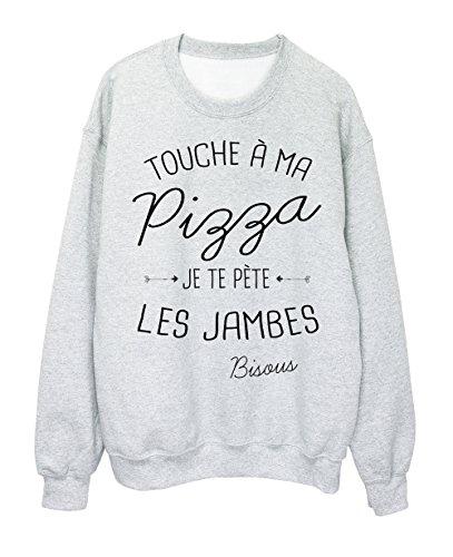 Sweat-Shirt citation humour Touche a ma Pizza je te pète les jambes ref 1967 Gris